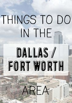 Heading to Texas? Things to Do in Dallas Fort Worth -- a lot of these ideas are free!