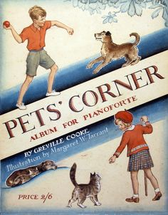 PETS' CORNER by MARGARET TARRANT (1888-1959 WATERCOLOUR WITH BODYCOLOUR AND PEN AND INK 13 X 10 1/4 INCHES ILLUSTRATED:GREVILLE COOKE, PETS' CORNER. ALBUM FOR PIANOFORTE, COVER