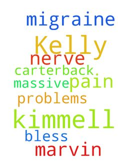 please pray for Kelly Kimmell, she has a - please pray for Kelly Kimmell, she has a massive migraine and nerve problems, also Marvin Carterback pain Thank you amp; God Bless Posted at: https://prayerrequest.com/t/rGN #pray #prayer #request #prayerrequest