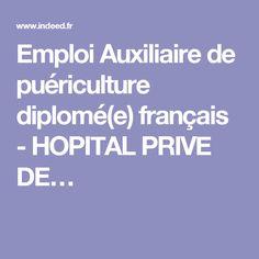 Emploi Auxiliaire de puériculture diplomé(e) français - HOPITAL PRIVE DE…