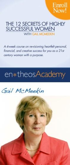 The 12 Secrets of Highly Successful Women. In this 4-week course, work directly with Gail McMeekin to spark your creative ideas and your intuition and help you figure out how to express your creative gifts and your life purpose! — #MindBodySpirit. Brought to you by SunGoddess Magazine: Igniting the Powerful Goddess WIthin http://sungoddessmagazine.com
