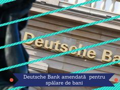 Deutsche Bank a primit o amendă de aproape 630 de milioane de dolari pentru spălare de bani proveniți din Rusia