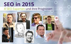 Wie funktioniert SEO in 2015? Hier geben 8 SEO Experten Prognosen für die Zukunft der Suchmaschinenoptimierung ab. Seht Ihr das auch so?
