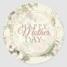 Happy Mother Day Quote Vintage Floral Background Classic Round Sticker   #tattoos #women #running mother art, mother film, mother teresa, back to school, aesthetic wallpaper, y2k fashion Mothers Day Cake, Mothers Day Shirts, Happy Mother Day Quotes, Happy Mothers Day, Flower Typography, Vintage Floral Backgrounds, Mother Art, Round Stickers, Custom Stickers