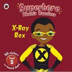 Superhero Phonic Readers: X-Ray Rex Level 5