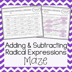 This is a maze composed of 14 radical expressions that must be simplified by addition or subtraction.  It is a self-worksheet that allows students to strengthen their skills at using addition and subtraction to simplify radical expressions.All radical expressions in this maze are numerical radical expressions.