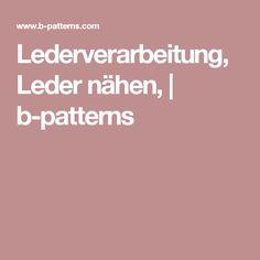 Lederverarbeitung, Leder nähen,   b-patterns