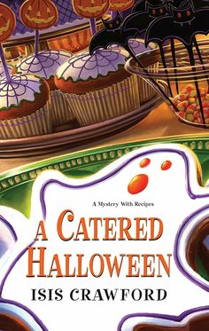 """""""A Catered Halloween""""  ***  Isis Crawford  (2009)"""