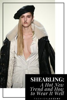 Shearling  A Hot New Trend and How to Wear It Well 88b2b1ceeee7