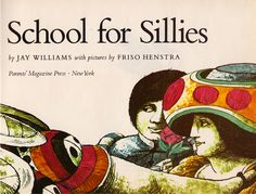 my vintage book collection (in blog form).: In the shop..... School for Sillies - illustrated by Friso Henstra