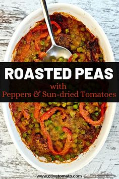 Roasted Peas with Sun-Dried Tomatoes and Peppers | Olive Tomato