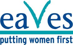 Eaves, supporting vulnerable women who have experienced violence