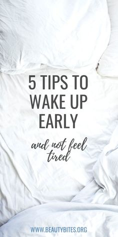 How To Wake Up Early: 5 Tips That Actually Work - Beauty Bites