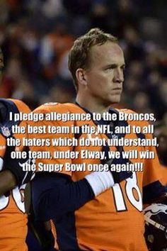 I pledge allegiance to the Broncos