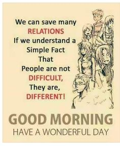 Lovely mornings - we can save many relations if we understand a simple fact that people Good Morning Posters, Happy Morning Quotes, Morning Prayer Quotes, Good Morning Inspirational Quotes, Morning Greetings Quotes, Good Morning Messages, Good Night Quotes, Good Morning Good Night, Good Morning Wishes