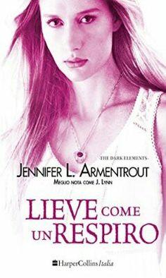 8. Lieve come il respiro di Jennifer L. Armetrout #3 The Dark Elements