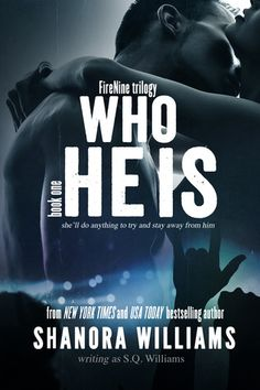 Who He Is (FireNine #1) by S.Q. Williams