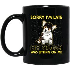 https://www.giftforcrush.com/products/nice-corgi-mugs-sorry-my-corgi-is-sitting-on-me-is-a-cool-gift?variant=3514031996968