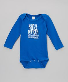Take a look at this Royal Blue 'Dad Is a Police Officer' Bodysuit - Infant on zulily today!