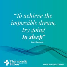 #sleep #quotes To achieve the impossible #dream try going to sleep #sleepingquotes #dreamquote #inspirationalquotes Scientists have gone to great lengths to fully understand sleep's benefits. In studies of humans and other animals, they have discovered that sleep plays a critical role in immune function, metabolism, memory, learning, and other vital functions. The features in this section explore these discoveries and describe specific ways in which we all benefit from sleep.