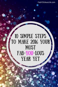 10 Simple Steps to Make 2016 Your Most Fab-YOU-lous Year Yet