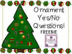 Free! Ornaments! answer yes/no questions while adding the ornaments to the Christmas tree! Use as a file folder activity, cut and paste, or just drill cards. 16 yes/no question cards included.