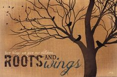 Roots and Wings - quote