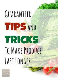 It's SPRING and SUMMER time and the Farmer's Markets are open for business. Here are some Guaranteed Tips & Tricks To Make the Produce you purchase Last Longer | KansasCityMamas.com