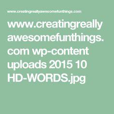 www.creatingreallyawesomefunthings.com wp-content uploads 2015 10 HD-WORDS.jpg