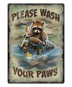 Please Wash Your Paws 12 in x 17 in tin sign features rolled edges, embossed features and durable weatherproof finish. Includes pre-punched corner holes for mounting. Raccoon Art, Cute Raccoon, Racoon, Animals And Pets, Cute Animals, Strange Animals, Old Campers, Animal Attack, Primitive Bathrooms