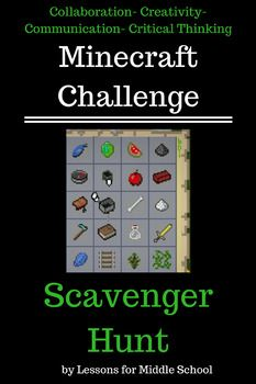 This Scavenger Hunt Challenge is an individual challenge we have used with our students to build 21 century skills and promote collaboration, communication, creativity, and critical thinking as well as have a ton of fun utilizing Minecraft. Students respond well to these Minecraft Challenges because they provide strong guidelines and enough constraints that actually allow for students to be creative and use their imagination.