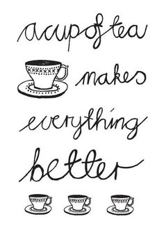 Printed illustration A cup of tea by kerimuller on Etsy.  This is so very very true, it for make everything better.