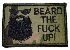 Beard The Fuck Up!