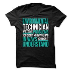 ENVIRONMENTAL TECHNICIAN We Solve Problems You Didn't Know You Had T Shirts, Hoodies. Get it here ==► https://www.sunfrog.com/No-Category/ENVIRONMENTAL-TECHNICIAN--Solve-Problems.html?57074 $21.99