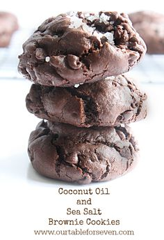 table for seven: Coconut Oil and Sea Salt Brownie Cookies