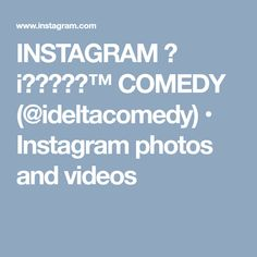 INSTAGRAM  i?????� COMEDY (@ideltacomedy) � Instagram photos and videos