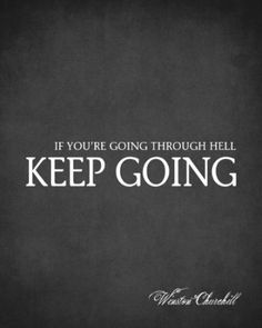Amazon.com - If You're Going Through Hell Keep Going (Winston Churchill Quote), premium art print