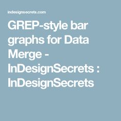 GREP-style bar graphs for Data Merge - InDesignSecrets : InDesignSecrets
