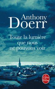 Anthony Doerr - Toute la lumière que nous ne pouvons voir.  http://catalogue-bu.univ-lemans.fr/flora/jsp/index_view_direct_anonymous.jsp?PPN=196122678