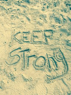 Keep Strong, Don't Give Up, Keep Calm, Stay Calm, Relax