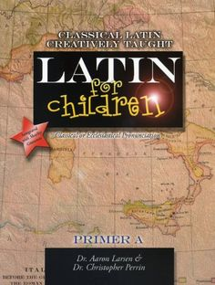 Latin for Children, Primer A (Latin Edition)/Aaron Larsen, Christopher Perrin