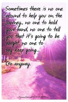 Inspiration, Quote, Road, Go Anyway, Words
