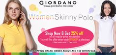 UAE Online Shopping NEWSFLASH!   http://giordano-me.com/User/ProductList.aspx?gust=0=117  Women Skinny Polo  Shop Now and get 25% off on all regular price merchandise  To avail this offer enter code GIOSHOP at checkout  Offer valid until 31 December 2012  Free shipping on all order above AED 150 within UAE