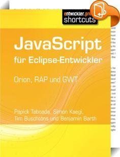 JavaScript für Eclipse-Entwickler    ::  JavaScript ist die meistgenutzte Programmiersprache im Internet. Warum? Sie ist flexibel, sie läuft überall und in den verschiedensten Umgebungen. Wurde sie vor einigen Jahren noch als Spielerei abgetan, hat sie mittlerweile ihr Comeback gefeiert - manche Anwendung wird ausschließlich in JavaScript umgesetzt. Java-Entwickler müssen sich in diesem Kontext zurechtfinden - mit neuen Tools, neuen Technologien, neuen Programmiermodellen. Doch das Ecl...