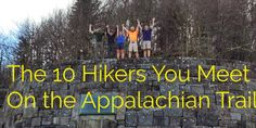 The 10 Hikers You Meet on the Appalachian Trail-By far the funniest post on hiking I have ever read! From preppers to ultra athletes, these are the types of hikers you're sure to run into on your thru-hike. Thru Hiking, Camping And Hiking, Hiking The Appalachian Trail, Backpacking Tips, Hiking Tips, Backpacking Light, Just Keep Walking, Surfing Pictures, Pacific Crest Trail