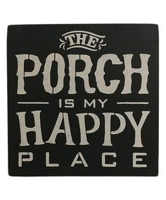 Love this 'The Porch Is My Happy Place' Wall Décor by Sara's Signs on #zulily! #zulilyfinds