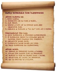 Daily Schedule for Happiness, worth at try at least Way Of Life, The Life, Meditation, Good Advice, Life Advice, Life Tips, Happy Life, Stay Happy, I'm Happy