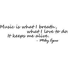 Miley Cyrus Quote - Music Is What I Breath -SMALL- Vinyl Wall Decal, Sticker. $16.95, via Etsy.