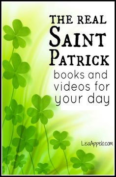 St. Patrick's Day: is it really about lucky clovers, rainbows and leprechauns? The real Saint Patrick was a courageous missionary who shared the gospel with his enemies and changed an entire nation. MORE books and FREE video links for your family listed .♣ ♣