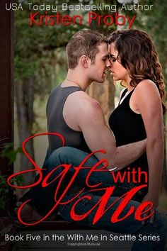 Safe With Me (With Me In Seattle) (Volume 5) by Kristen Proby,http://www.amazon.com/dp/1492764167/ref=cm_sw_r_pi_dp_mntJsb0EQESQDDHA